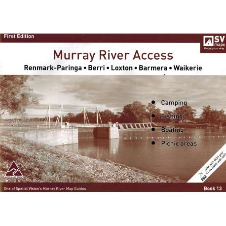 Murray River Access Guide 13 Map Book (Brown) - Renmark to Waikerie
