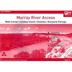 Murray River Access Guide 10 Map Book (Red) Neds Corner to Renmark